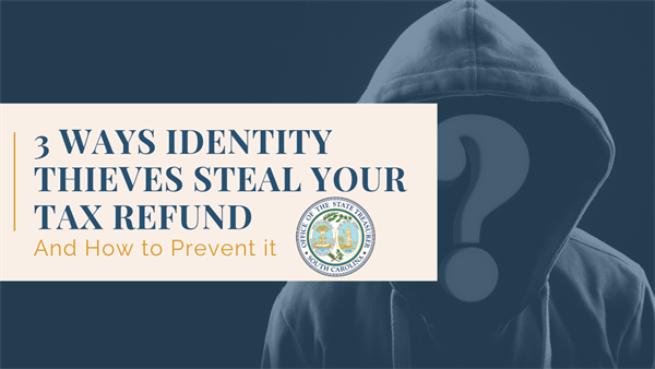 Illustrated graphic of hooded figure with a question mark in front of their face with text that reads, 3 ways identity thieves steal your tax refund and how to prevent it, with the South Carolina Treasurer's Office seal